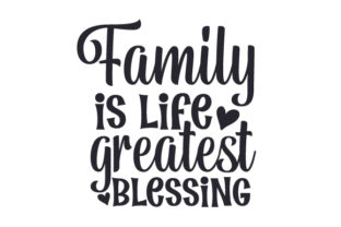 Family is Life Greatest Blessing Craft Design By Creative Fabrica Crafts