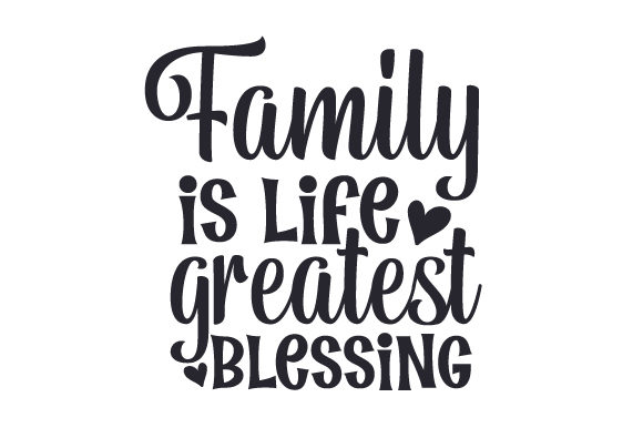 Family is Life Greatest Blessing Family Craft Cut File By Creative Fabrica Crafts