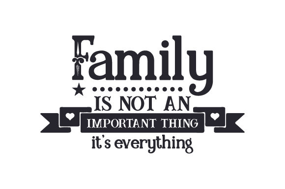 Family is Not an Important Thing, It's Everything Family Craft Cut File By Creative Fabrica Crafts
