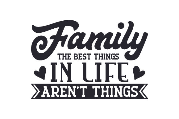 Download Free Family The Best Things In Life Aren T Things Svg Cut File By SVG Cut Files