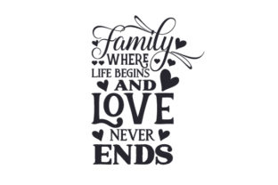 Family -  Where Life Begins and Love Never Ends Craft Design By Creative Fabrica Crafts