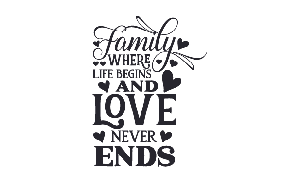 Download Family - Where Life Begins and Love Never Ends (SVG Cut ...