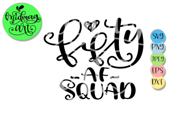 Download Free Fifty Af Squad Svg 50th Birthday Svg Graphic By Midmagart SVG Cut Files