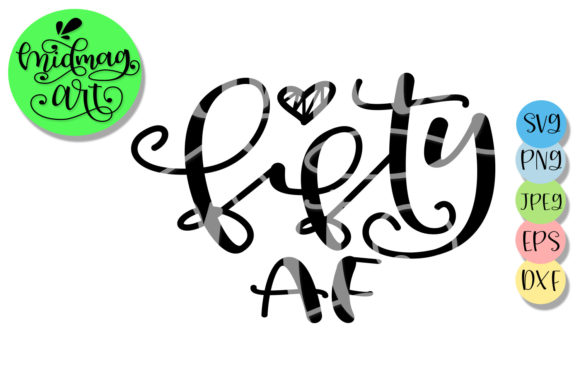 Download Free Fifty Af Svg 50th Birthday Svg Graphic By Midmagart Creative for Cricut Explore, Silhouette and other cutting machines.