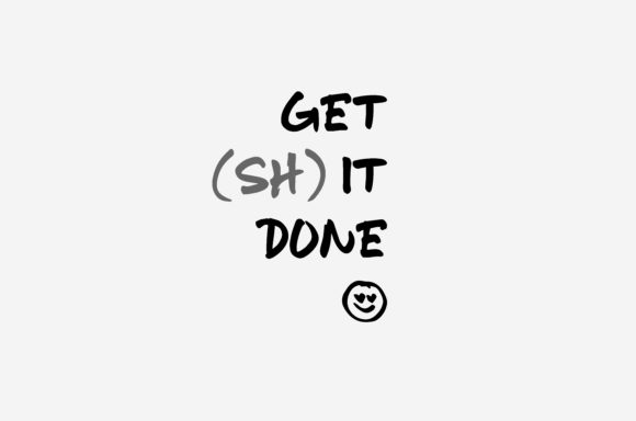 Download Free Get It Done Get Shit Done Svg Quote Graphic By Bentenstudio for Cricut Explore, Silhouette and other cutting machines.
