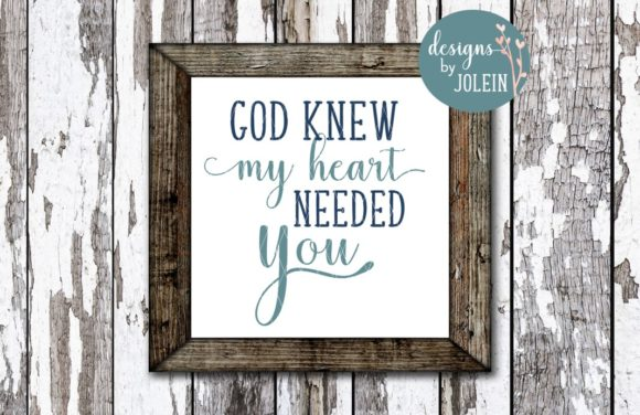 Print on Demand: God Knew My Heart Needed You Graphic Crafts By Designs by Jolein