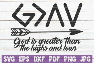 Download Free God Is Greater Than The Highs And Lows Graphic By for Cricut Explore, Silhouette and other cutting machines.