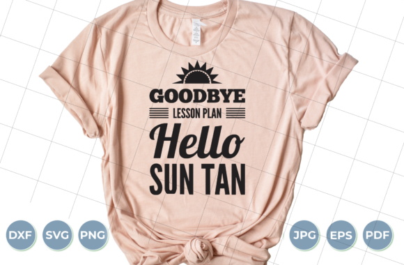 Goodbye Lesson Plan Hello Sun Tan SVG Graphic Crafts By luxedesignartetsy