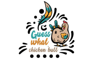 Guess What Chicken Butt Farm & Country Craft Cut File By Creative Fabrica Crafts