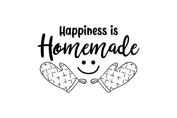 Happiness Is Homemade Svg Cut File By Creative Fabrica Crafts