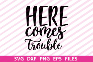 Print on Demand: Here Comes Trouble Graphic Print Templates By Designartstore