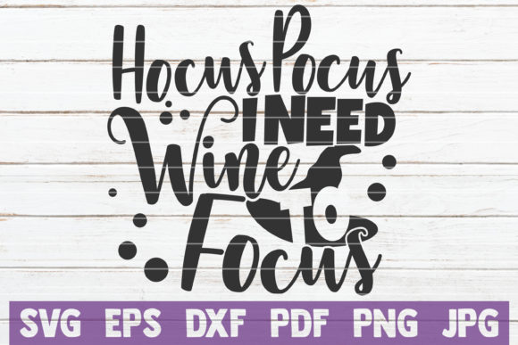 Download Free Hocus Pocus I Need Wine To Focus Svg Graphic By for Cricut Explore, Silhouette and other cutting machines.