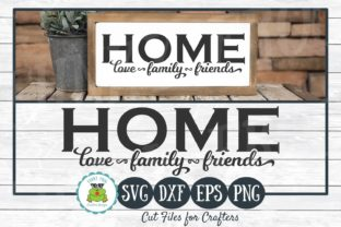Download Free Home Love Family Friends Graphic By Funkyfrogcreativedesigns for Cricut Explore, Silhouette and other cutting machines.
