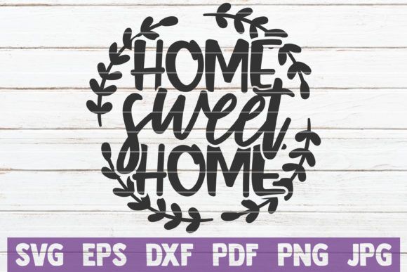 Download Free Home Sweet Home Svg Cut File Graphic By Mintymarshmallows for Cricut Explore, Silhouette and other cutting machines.