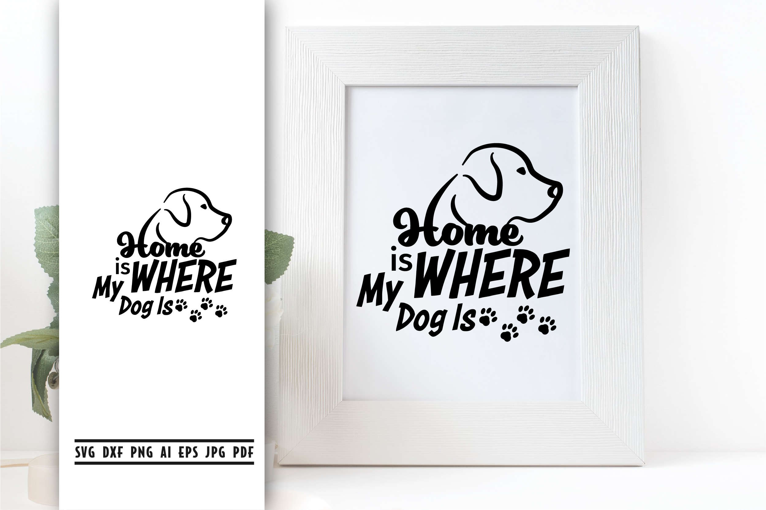Download Free Home Is Where My Dog Is Graphic By Vectorbundles Creative Fabrica SVG Cut Files