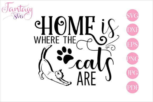 Print on Demand: Home is Where the Cats Are - Svg Files Graphic Crafts By Fantasy SVG