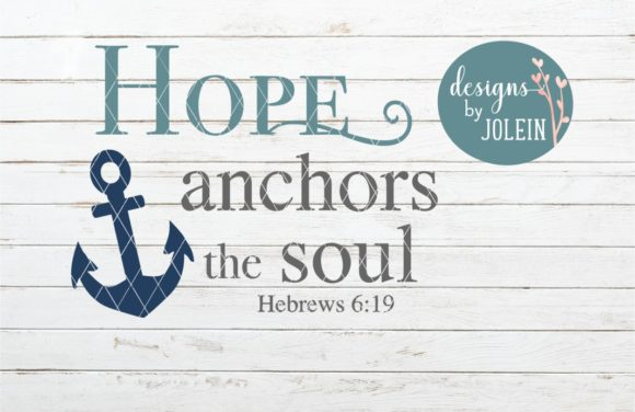 Download Free Hope Anchors The Soul Graphic By Designs By Jolein Creative for Cricut Explore, Silhouette and other cutting machines.