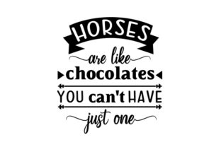 Horses Are Like Chocolates, You Can't Have Just One Craft Design By Creative Fabrica Crafts