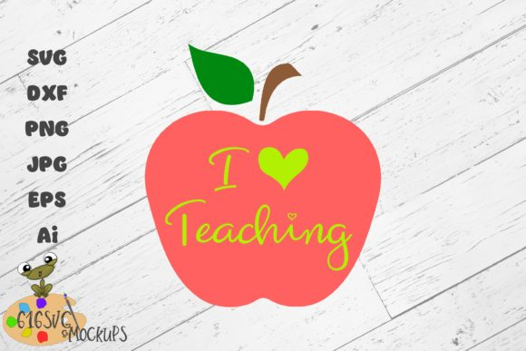 I Love Teaching SVG I Heart Teaching Graphic By 616SVG