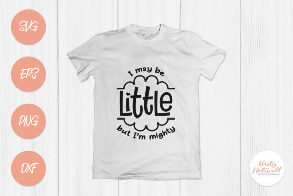I May Be Little but I'm Mighty Graphic Crafts By Kristy Hatswell