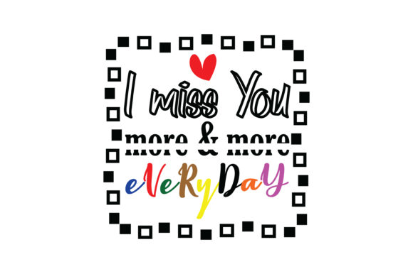 Download Free I Miss You More More Quote Svg Cut Graphic By Yuhana for Cricut Explore, Silhouette and other cutting machines.