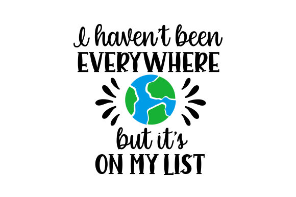 Download Free I Haven T Been Everywhere But It S On My List Svg Cut File By for Cricut Explore, Silhouette and other cutting machines.