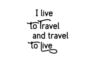 I Live to Travel and Travel to Live Craft Design By Creative Fabrica Crafts