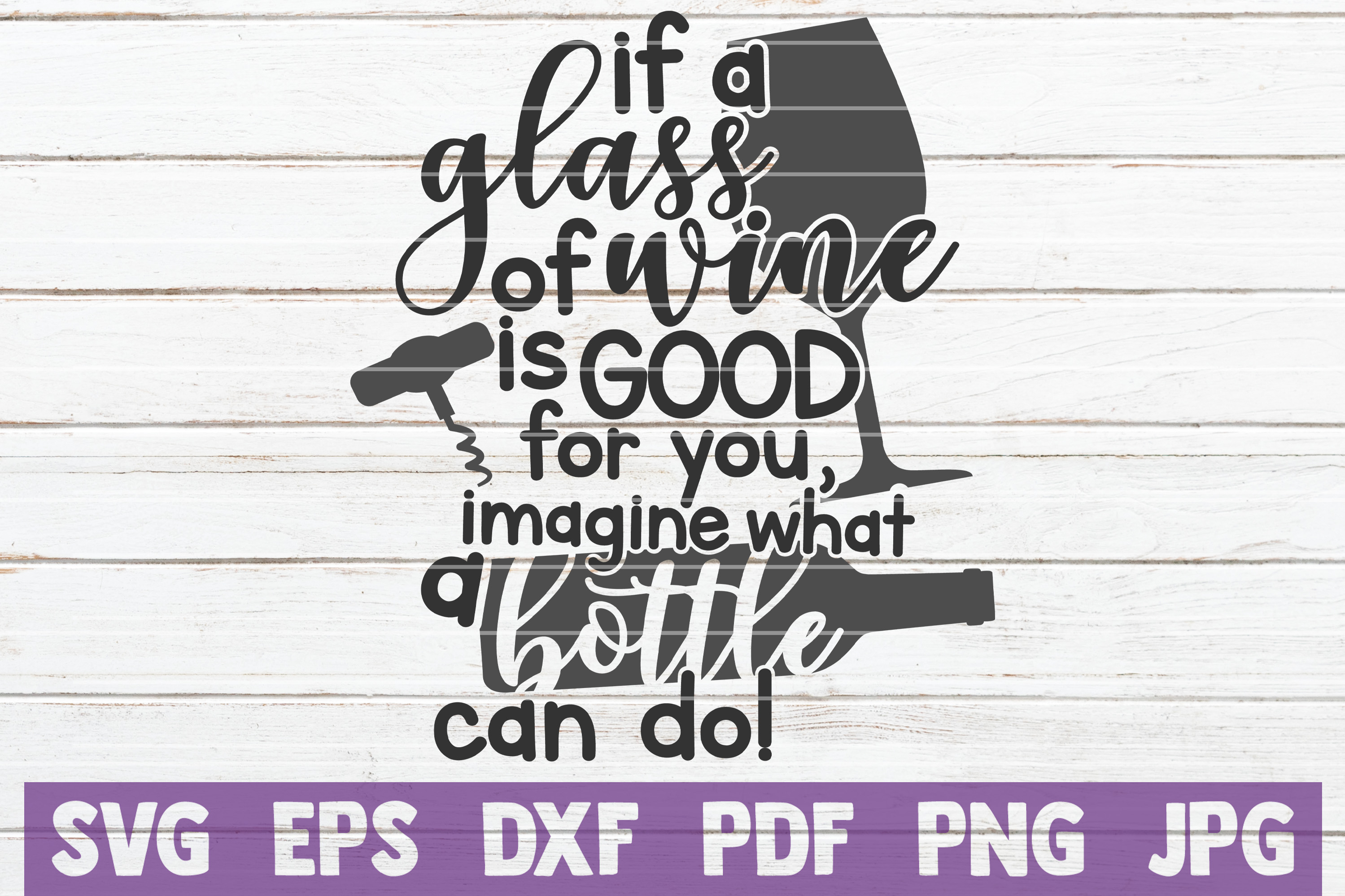 Download Free If A Glass Of Wine Is Good Svg Cut File Graphic By for Cricut Explore, Silhouette and other cutting machines.