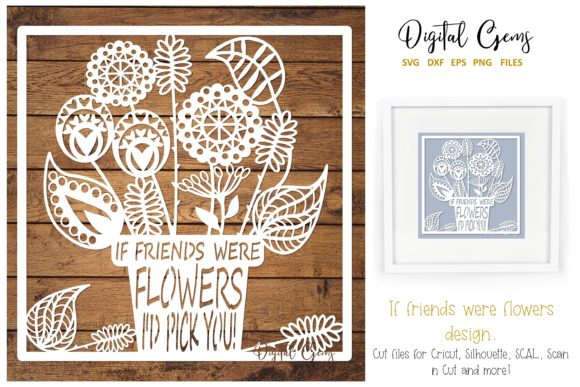 If Friends Were Flowers Design Graphic Crafts By Digital Gems