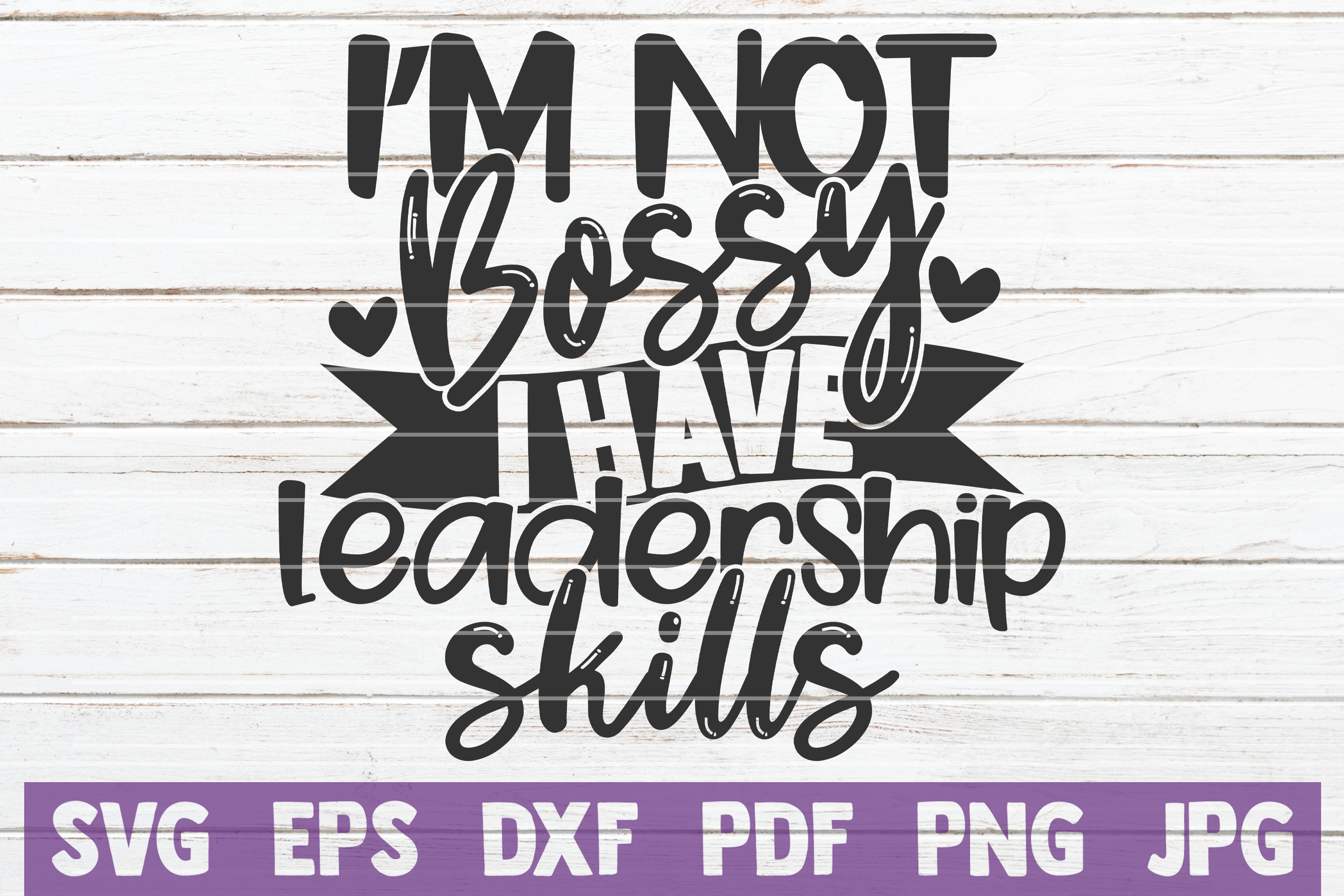 I M Not Bossy I Have Leadership Skills Graphic By