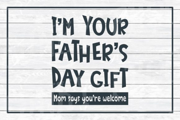 Download Free I M Your Father S Day Gift Graphic By Funkyfrogcreativedesigns for Cricut Explore, Silhouette and other cutting machines.