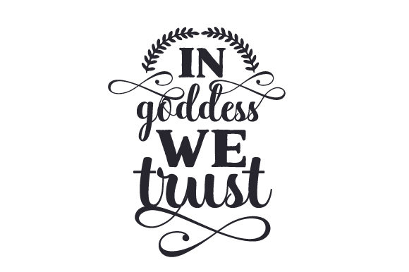 Download Free In Goddess We Trust Svg Cut File By Creative Fabrica Crafts for Cricut Explore, Silhouette and other cutting machines.