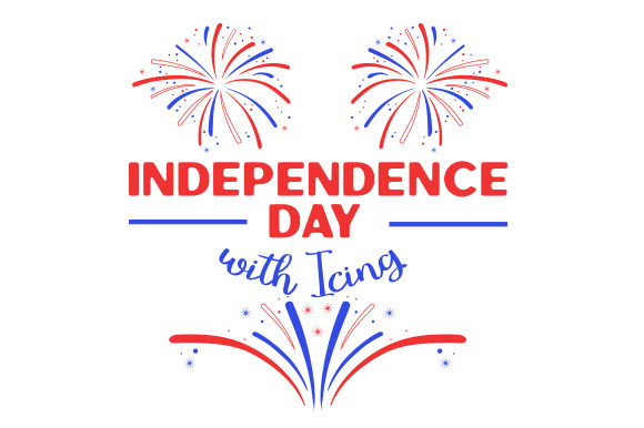 Independence Day with Icing Independence Day Craft Cut File By Creative Fabrica Crafts