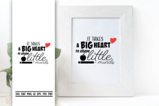It Takes Big Heart to Shape Little Minds Graphic Crafts By vectorbundles