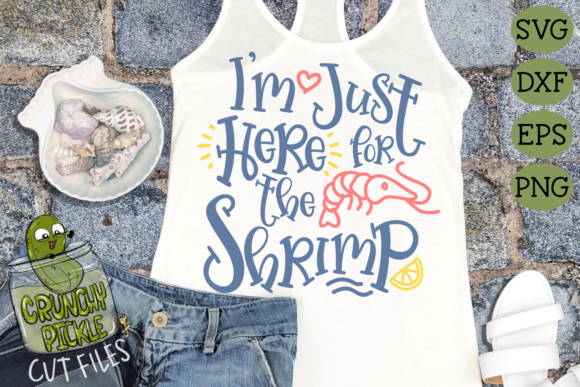 Just Here for the Shrimp - Summer, Beach Graphic Crafts By Crunchy Pickle
