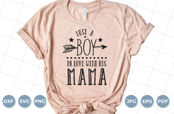 Just a Boy in Love with His Mama Graphic Crafts By luxedesignartetsy