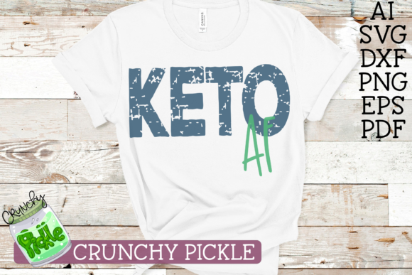Keto AF - Keto Diet SVG File Graphic Crafts By Crunchy Pickle