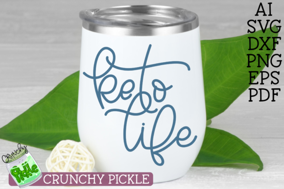 Keto Life - Keto Diet Svg File Graphic Crafts By Crunchy Pickle