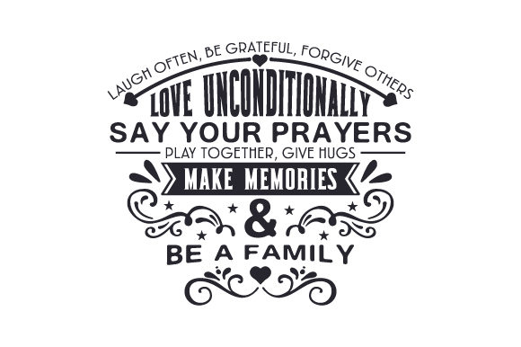 Laugh Often, Be Grateful, Forgive Others, Love Unconditionally, Say Your Prayers, Play Together, Give Hugs, Make Memories & Be a Family Familie Plotterdatei von Creative Fabrica Crafts