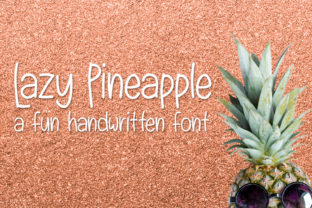 Lazy Pineapple Font By Kristy Hatswell