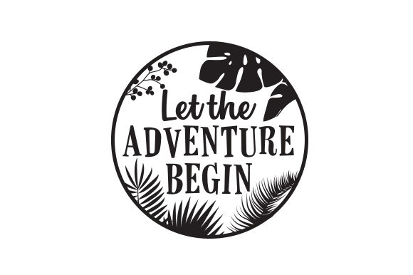 Let the Adventure Begin Travel Craft Cut File By Creative Fabrica Crafts