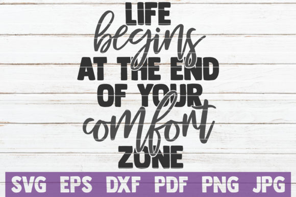 Life Begins at the End of Your Comfort Graphic Graphic Templates By MintyMarshmallows