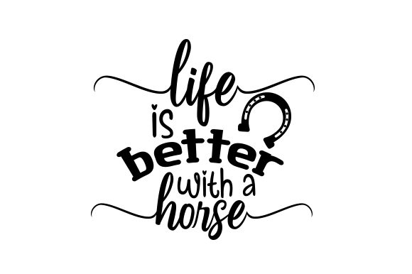 Life is Better with a Horse Craft Design By Creative Fabrica Crafts Image 1