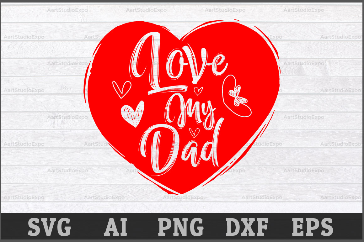 Download Free Love My Dad Svg Cutting Files Graphic By Aartstudioexpo for Cricut Explore, Silhouette and other cutting machines.