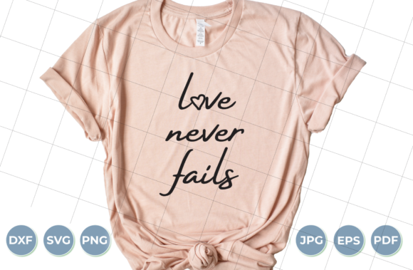 Love Never Fails SVG, Love SVG Graphic Crafts By luxedesignartetsy