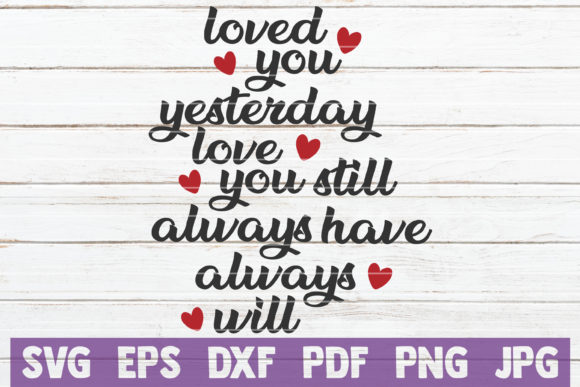 Download Free Love You Always Svg Cut File Graphic By Mintymarshmallows for Cricut Explore, Silhouette and other cutting machines.