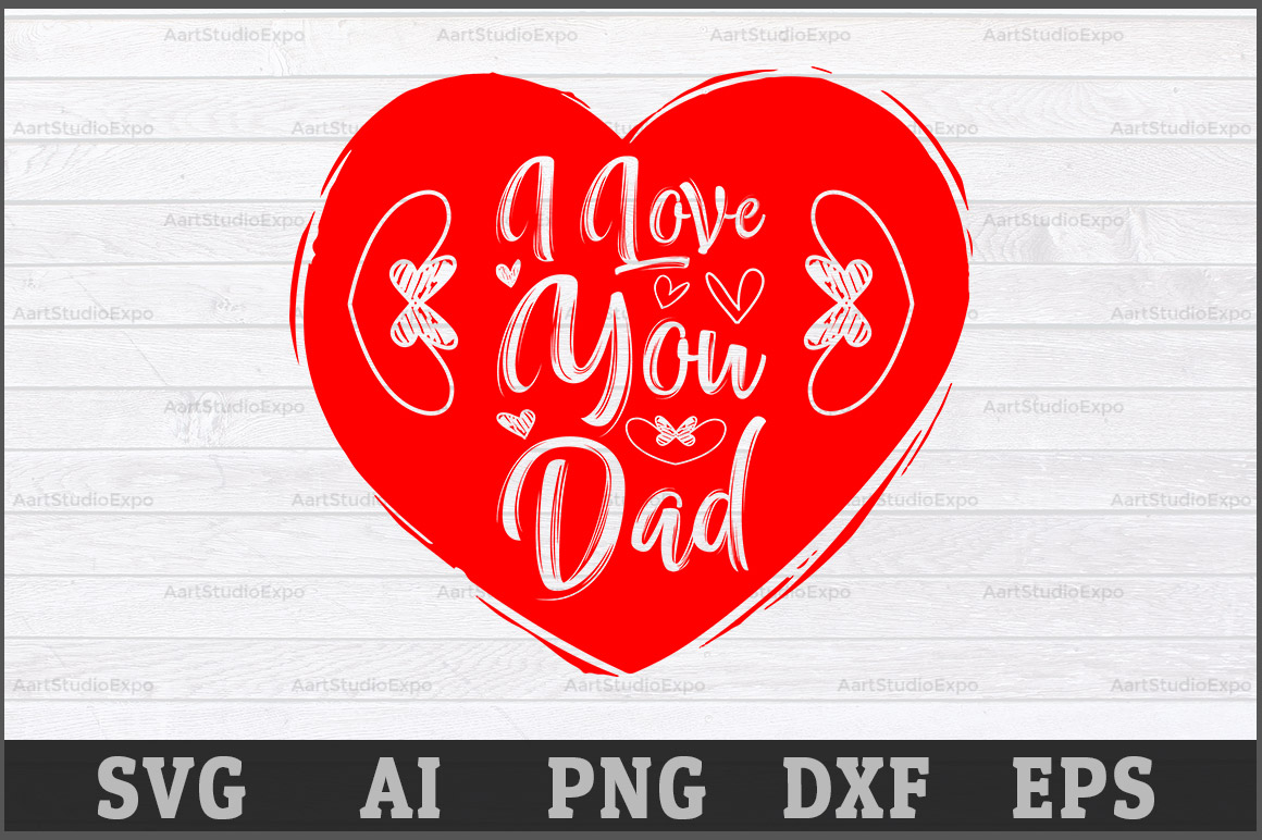 Download Free Love You Dad Svg Cutting Files Graphic By Aartstudioexpo for Cricut Explore, Silhouette and other cutting machines.