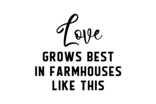 Love Grows Best in Farmhouses Like This Craft Design By Creative Fabrica Crafts