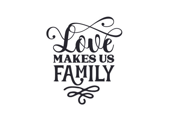 Love Makes Us Family Family Craft Cut File By Creative Fabrica Crafts - Image 1