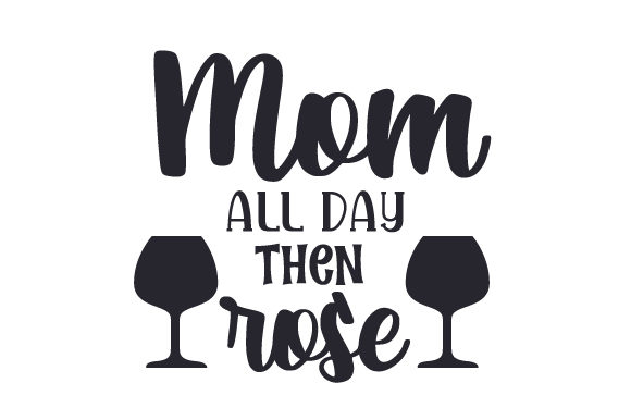 Download Free Mom All Day Then Rose Svg Cut File By Creative Fabrica Crafts for Cricut Explore, Silhouette and other cutting machines.